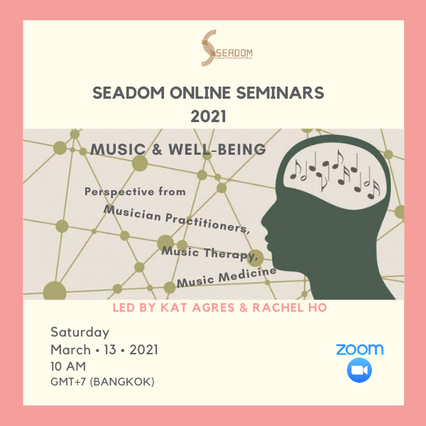 """SEADOM online seminar """"Music and well-being: Perspectives from Musician Practitioners, Music Therapy, and Music Medicine"""""""
